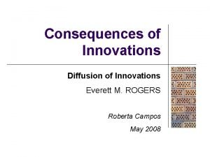Consequences of Innovations Diffusion of Innovations Everett M