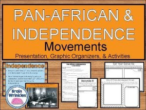 PANAFRICAN INDEPENDENCE Movements Presentation Graphic Organizers Activities STANDARDS