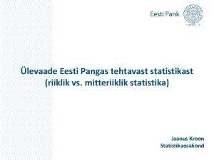levaade Eesti Pangas tehtavast statistikast riiklik vs mitteriiklik