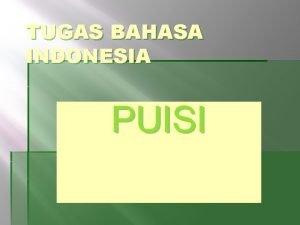 TUGAS BAHASA INDONESIA PUISI Definisi Puisi Secara etimologis
