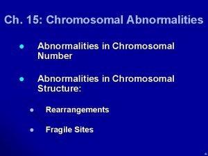 Ch 15 Chromosomal Abnormalities in Chromosomal Number l