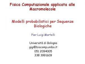 Fisica Computazionale applicata alle Macromolecole Modelli probabilistici per