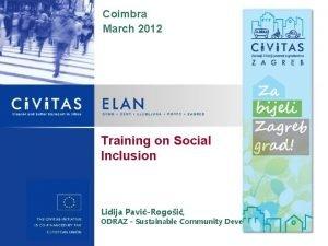 Coimbra March 2012 Training on Social Inclusion Lidija