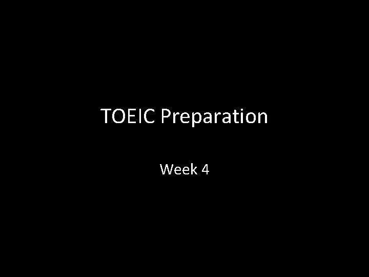 TOEIC Preparation Week 4 Vocabulary quiz Match the