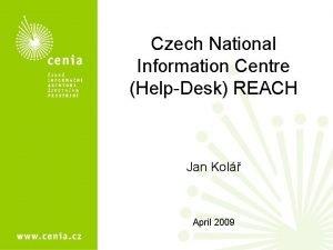 Czech National Information Centre HelpDesk REACH Jan Kol