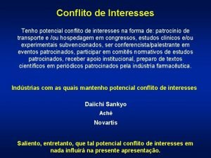 Conflito de Interesses Tenho potencial conflito de interesses