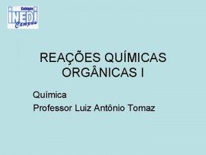 REAES QUMICAS ORG NICAS I Qumica Professor Luiz
