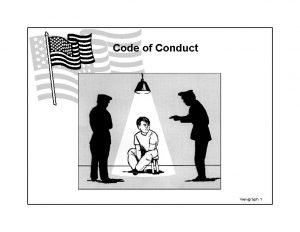 Code of Conduct Viewgraph 1 Code Of Conduct