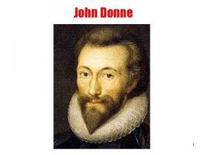 John Donne 1 Life John Donne 1572 1631