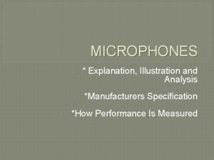 MICROPHONES Explanation Illustration and Analysis Manufacturers Specification How