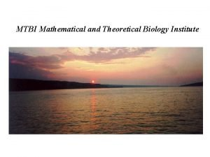 MTBI Mathematical and Theoretical Biology Institute Modeling Influenza
