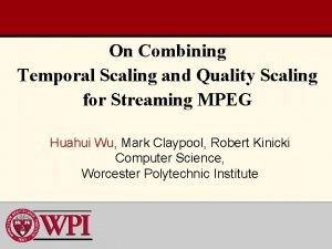 On Combining Temporal Scaling and Quality Scaling for