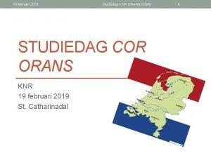 19 februari 2019 Studiedag COR ORANS KNR STUDIEDAG