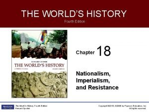 THE WORLDS HISTORY Fourth Edition Chapter 18 Nationalism