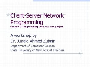 ClientServer Network Programming Session 2 Programming with Java