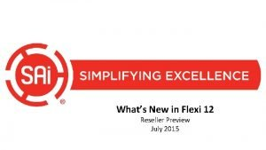 Whats New in Flexi 12 Reseller Preview July