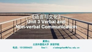 Unit 3 Verbal and Nonverbal Communication 15120004623 Email