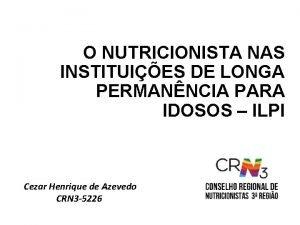 O NUTRICIONISTA NAS INSTITUIES DE LONGA PERMANNCIA PARA
