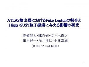 Contents Fake Lepton Fake Lepton LeptonEfficiency Background Full