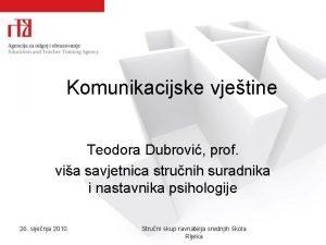 Komunikacijske vjetine Teodora Dubrovi prof via savjetnica strunih