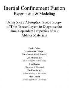 Inertial Confinement Fusion Experiments Modeling Using Xray Absorption