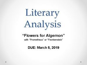 Literary Analysis Flowers for Algernon with Prometheus or