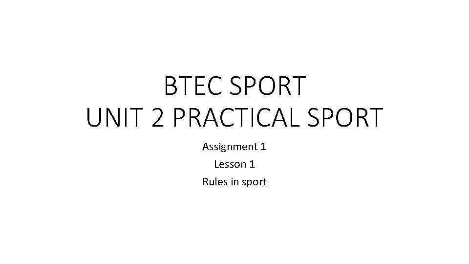 BTEC SPORT UNIT 2 PRACTICAL SPORT Assignment 1