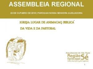 ASSEMBLEIA REGIONAL 22 DE OUTUBRO DE 2016 PARQUIA