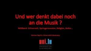 Und wer denkt dabei noch an die Musik