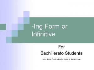 Ing Form or Infinitive For Bachillerato Students According