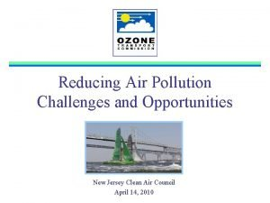 Reducing Air Pollution Challenges and Opportunities New Jersey