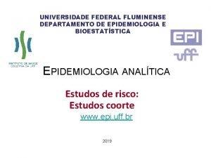 UNIVERSIDADE FEDERAL FLUMINENSE DEPARTAMENTO DE EPIDEMIOLOGIA E BIOESTATSTICA