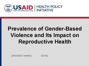 Prevalence of GenderBased Violence and Its Impact on