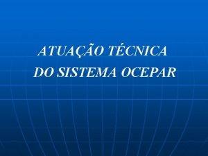ATUAO TCNICA DO SISTEMA OCEPAR COOPERATIVISMO PARANAENSE A