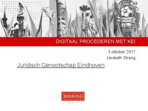 DIGITAAL PROCEDEREN MET KEI 3 oktober 2017 Liesbeth