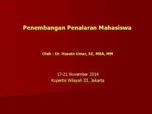 Penembangan Penalaran Mahasiswa Oleh Dr Husein Umar SE