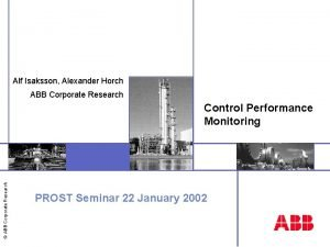 Alf Isaksson Alexander Horch ABB Corporate Research Insert