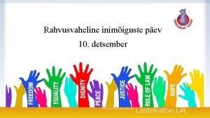 Rahvusvaheline inimiguste pev 10 detsember Mille poolest need