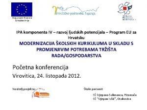 Ovaj projekt financira Europska Unija IPA komponenta IV