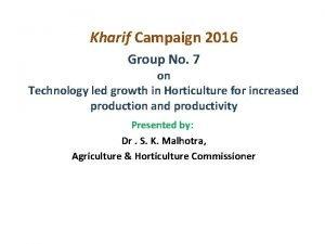 Kharif Campaign 2016 Group No 7 on Technology