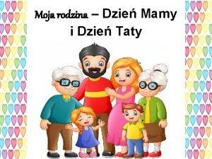 Moja rodzina Dzie Mamy i Dzie Taty Drogie