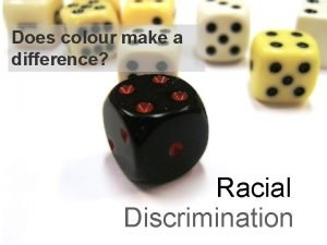 Does colour make a difference Racial Discrimination Introduction