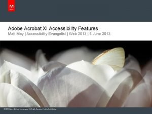 Adobe Acrobat XI Accessibility Features Matt May Accessibility