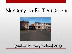 Nursery to P 1 Transition Dunbar Primary School