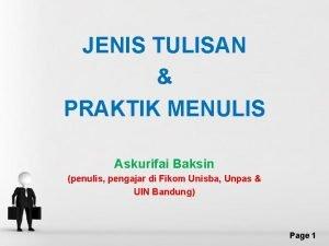 JENIS TULISAN PRAKTIK MENULIS Askurifai Baksin penulis pengajar