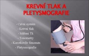 KREVN TLAK A PLETYSMOGRAFIE Cvn systm Krevn tlak