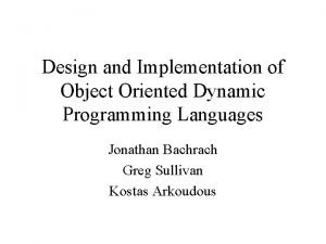 Design and Implementation of Object Oriented Dynamic Programming