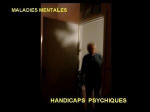 MALADIES MENTALES HANDICAPS PSYCHIQUES La reconnaissance du handicap