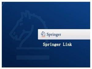Springer Link Literature Resource in Springer Link Springer