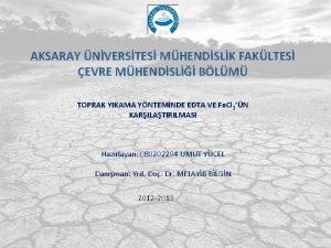 AKSARAY NVERSTES MHENDSLK FAKLTES EVRE MHENDSL BLM TOPRAK